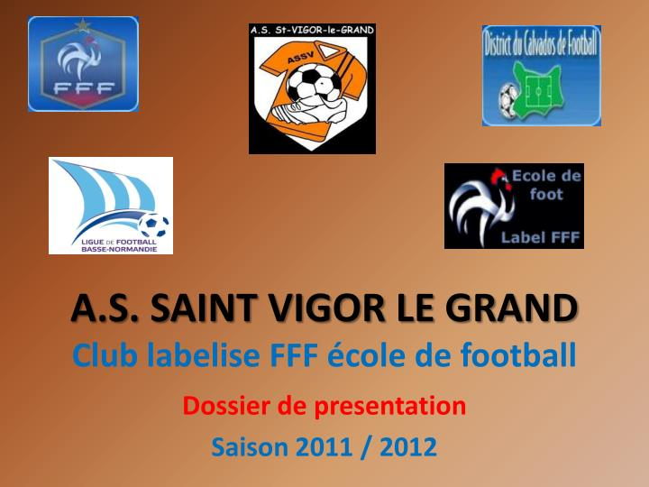 A s saint vigor le grand club labelise fff cole de football