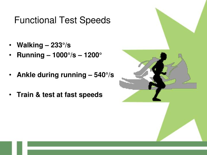 Functional Test Speeds