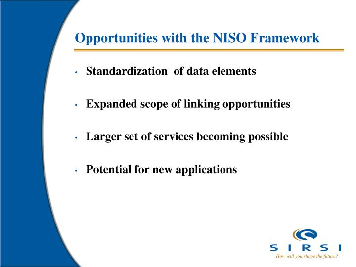 Opportunities with the NISO Framework