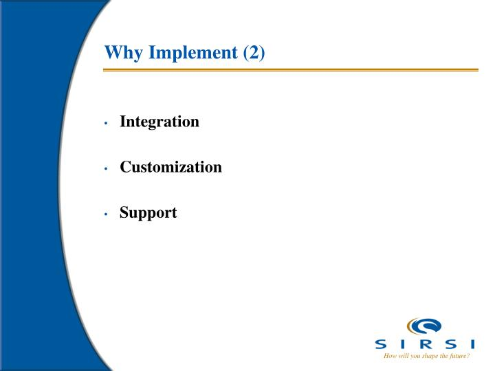 Why Implement (2)