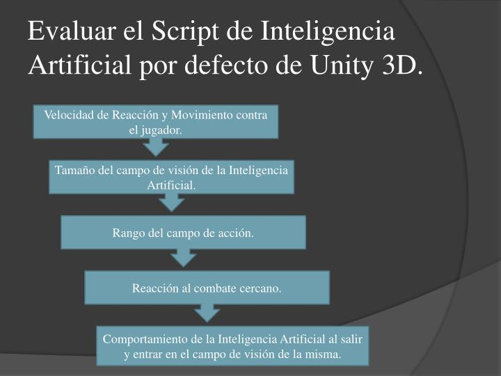 Evaluar el Script de Inteligencia Artificial por defecto de