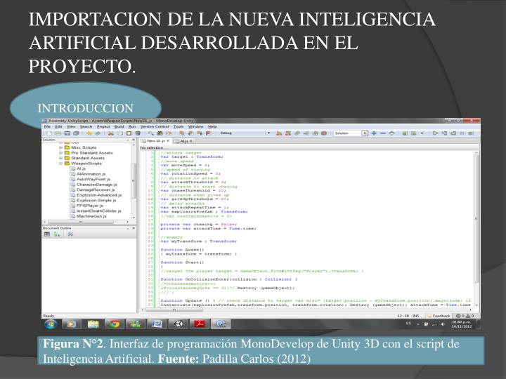 IMPORTACION DE LA NUEVA INTELIGENCIA ARTIFICIAL DESARROLLADA EN EL PROYECTO.