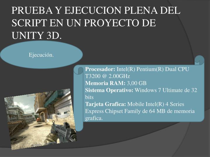 PRUEBA Y EJECUCION PLENA DEL SCRIPT EN UN PROYECTO DE UNITY 3D