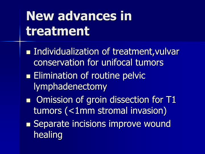 New advances in treatment