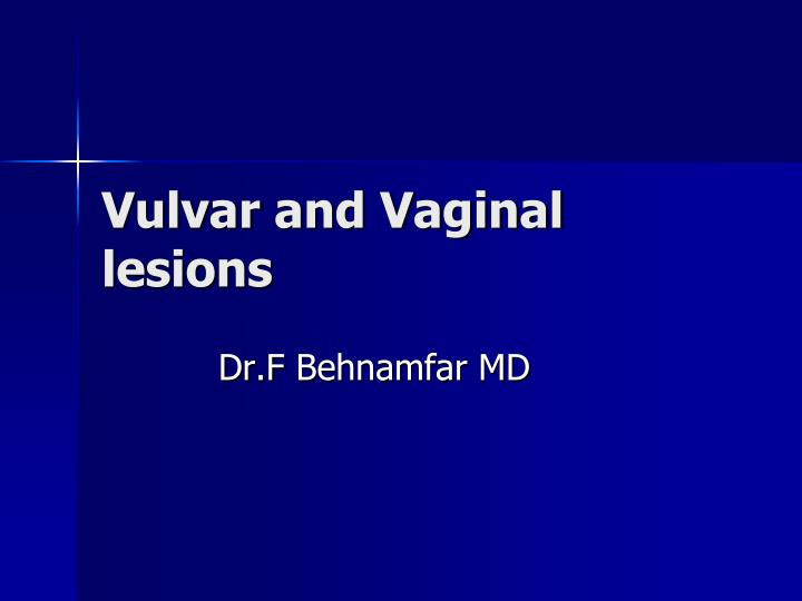 Vulvar and Vaginal lesions