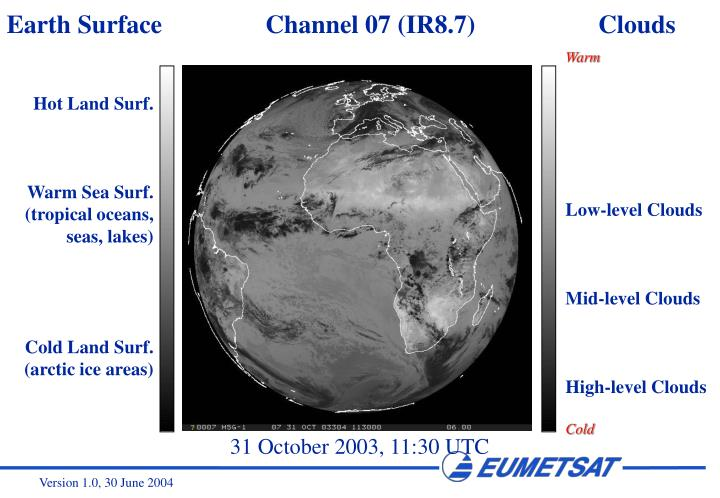 Earth Surface                Channel 07 (IR8.7)                   Clouds