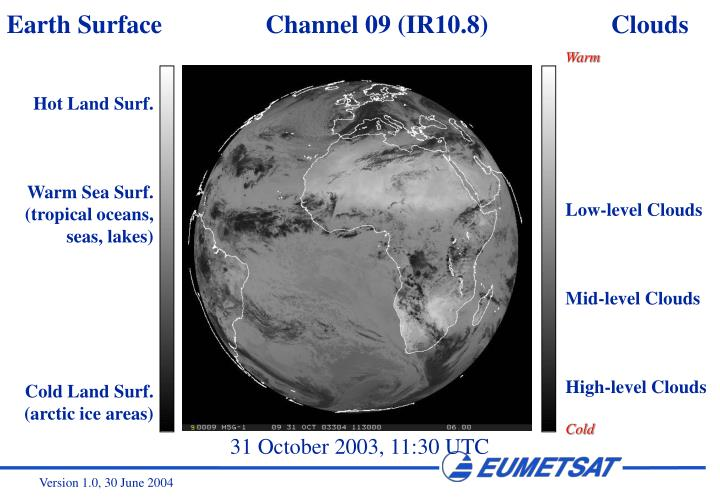 Earth Surface                Channel 09 (IR10.8)                   Clouds