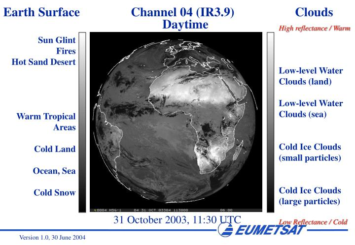 Earth Surface                Channel 04 (IR3.9)                   Clouds