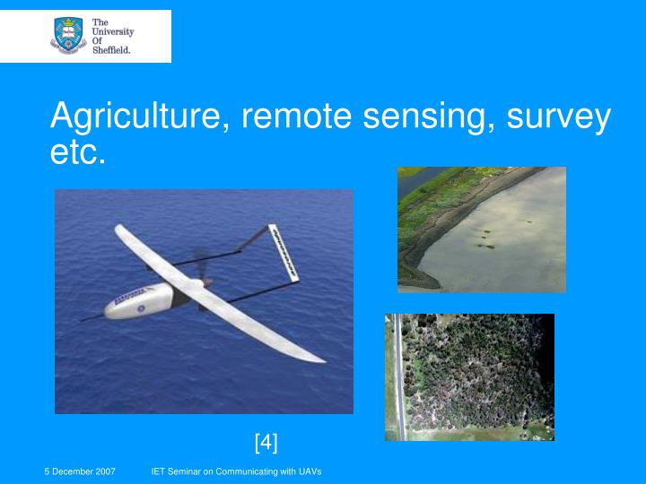 Agriculture, remote sensing, survey etc.