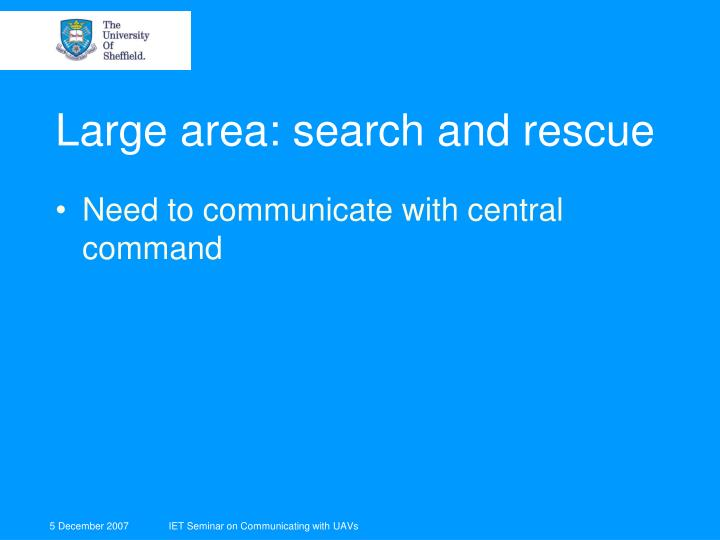Large area: search and rescue
