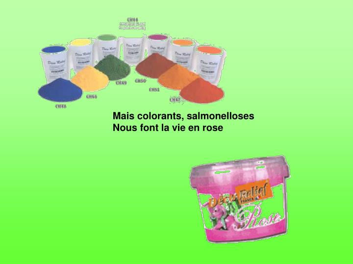 Mais colorants, salmonelloses