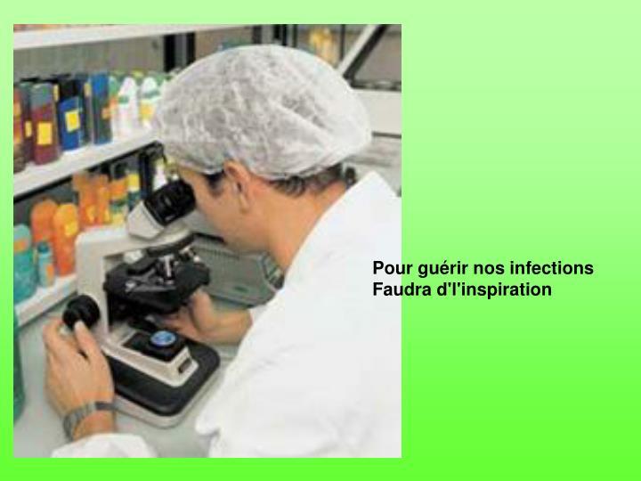 Pour guérir nos infections
