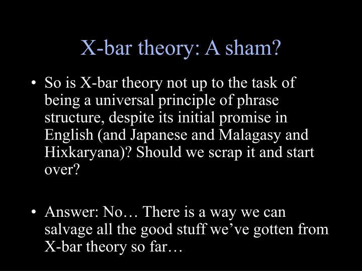 X-bar theory: A sham?
