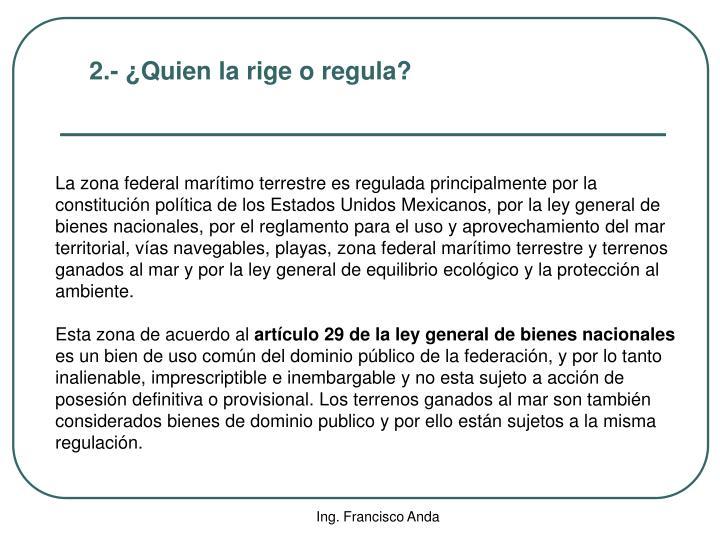 2.- ¿Quien la rige o regula?