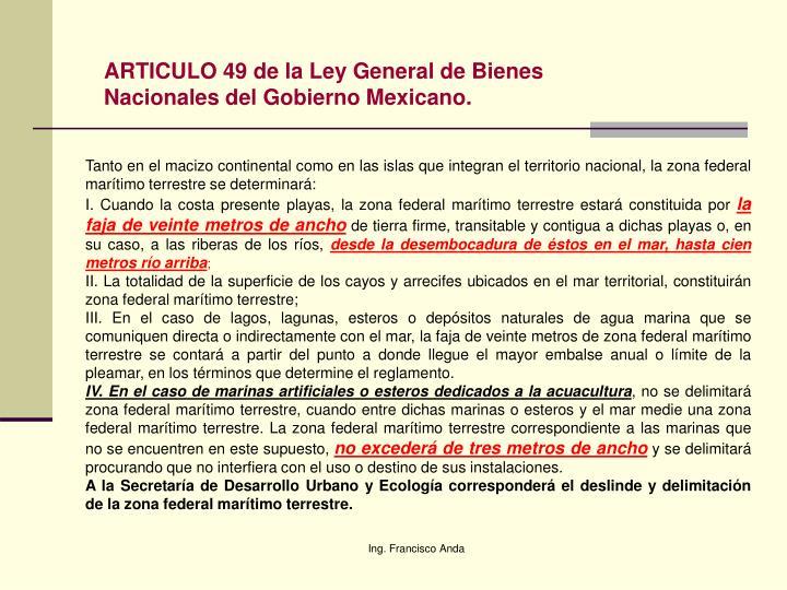 ARTICULO 49 de la Ley General de Bienes Nacionales del Gobierno Mexicano.
