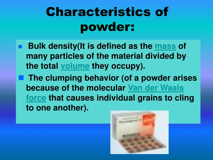 Characteristics of powder