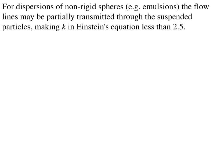 For dispersions of non-rigid spheres (e.g. emulsions) the flow lines