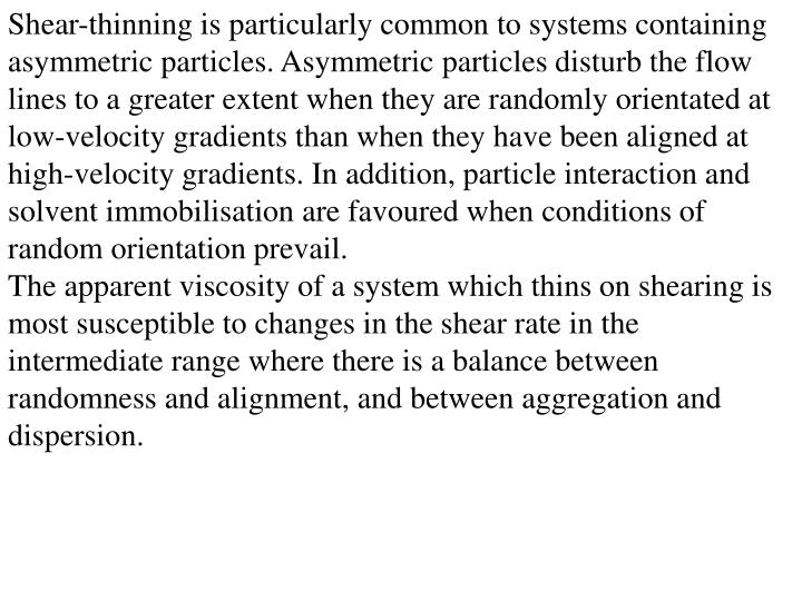 Shear-thinning is particularly common to systems containing