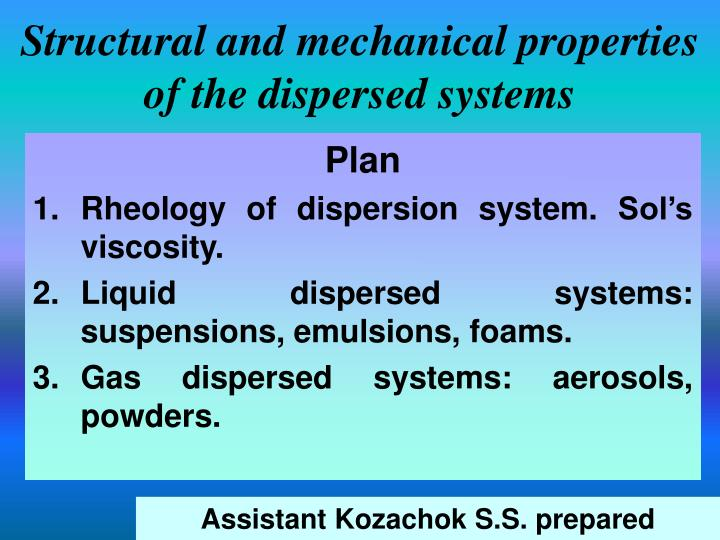 Structural and mechanical properties of the dispersed systems