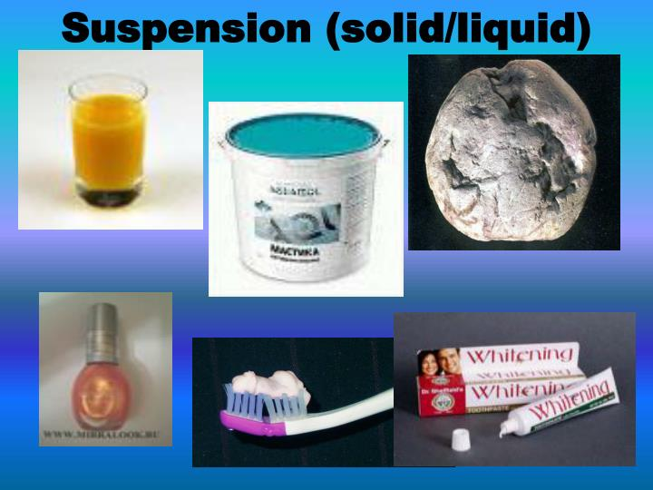 Suspension (solid/liquid)