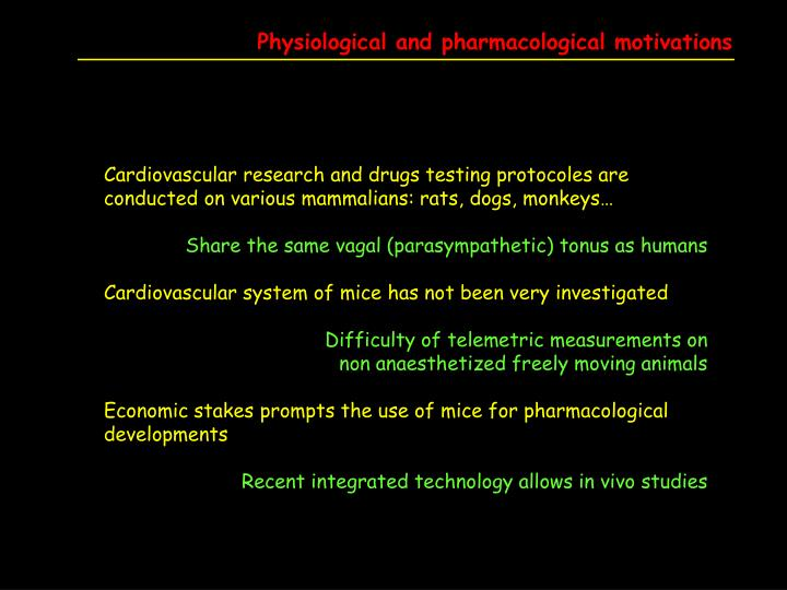 Physiological and pharmacological motivations