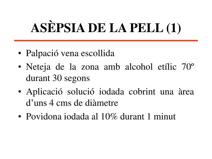 ASÈPSIA DE LA PELL (1)