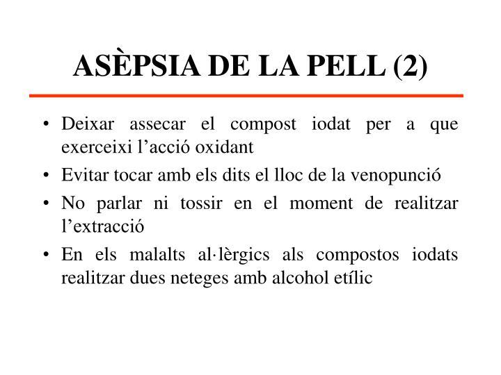 ASÈPSIA DE LA PELL (2)