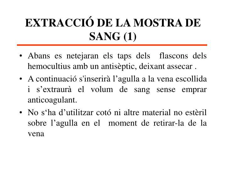 EXTRACCIÓ DE LA MOSTRA DE SANG (1)