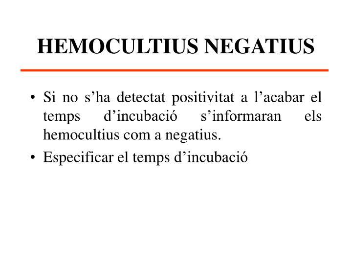 HEMOCULTIUS NEGATIUS