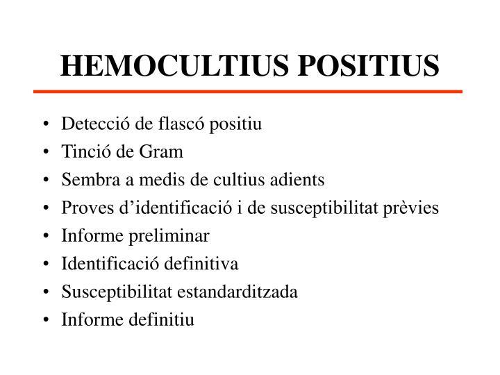 HEMOCULTIUS POSITIUS