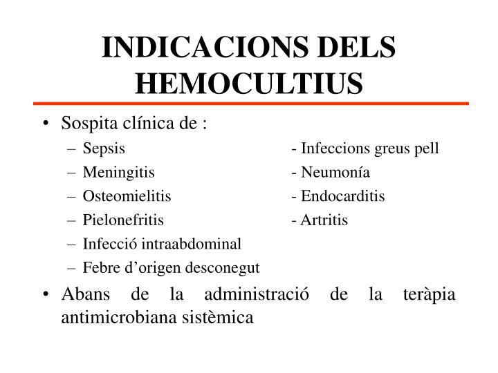 INDICACIONS DELS HEMOCULTIUS
