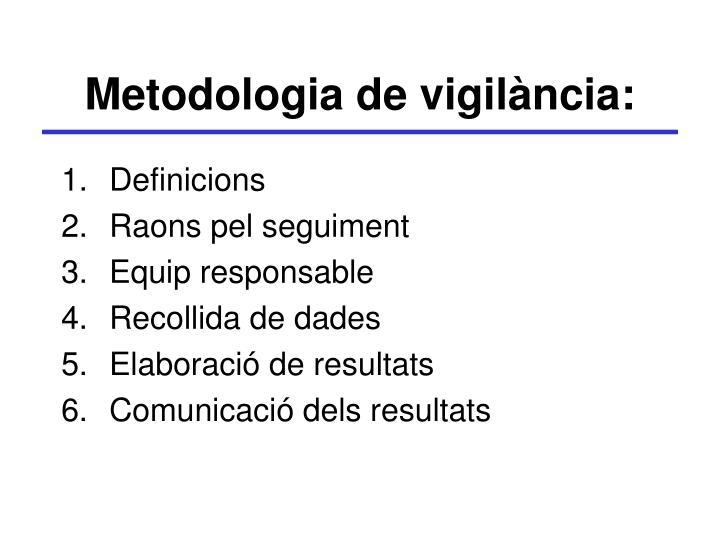 Metodologia de vigilància:
