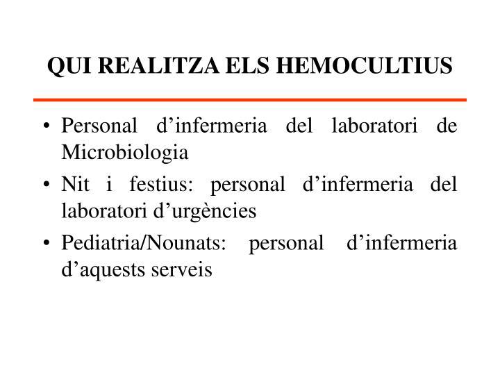 QUI REALITZA ELS HEMOCULTIUS