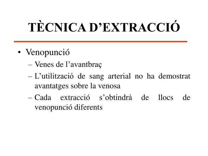 TÈCNICA D'EXTRACCIÓ