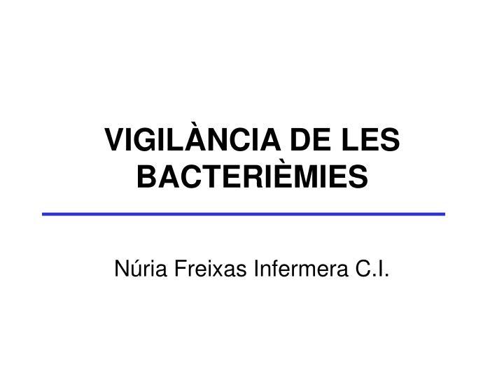 VIGILÀNCIA DE LES BACTERIÈMIES