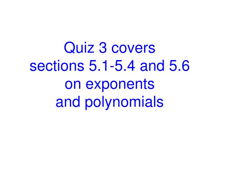 Quiz 3 covers