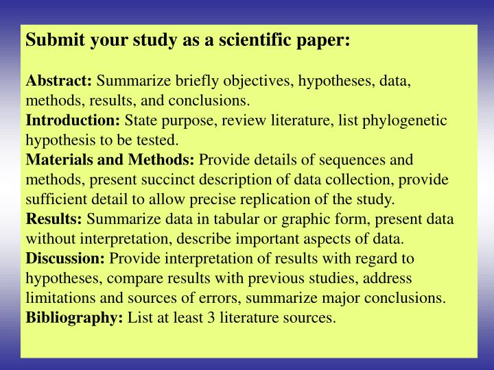 Submit your study as a scientific paper: