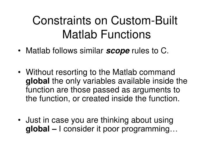 Constraints on Custom-Built