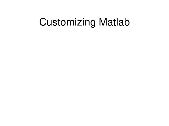 Customizing Matlab