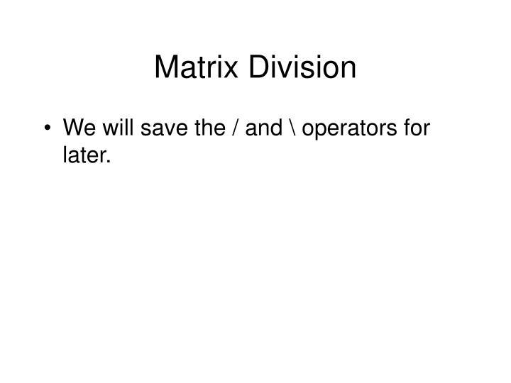 Matrix Division