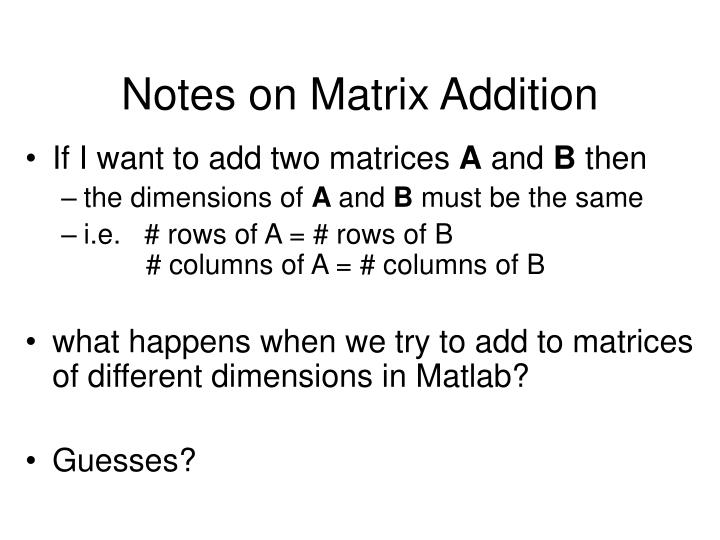 Notes on Matrix Addition