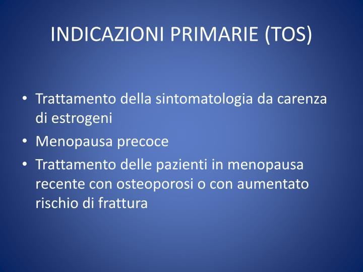 INDICAZIONI PRIMARIE (TOS)