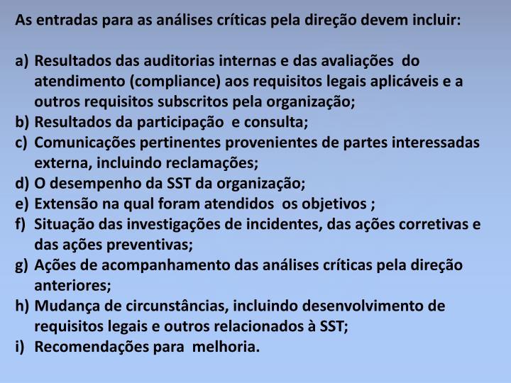 As entradas para as análises críticas pela direção devem incluir: