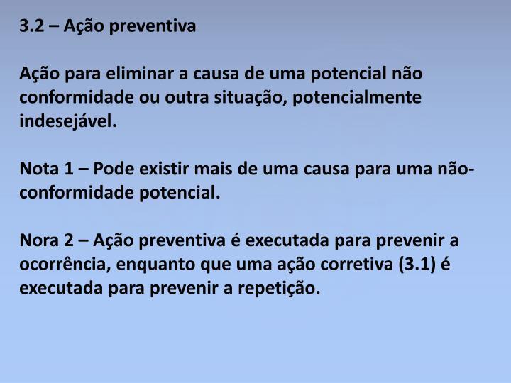 3.2 – Ação preventiva