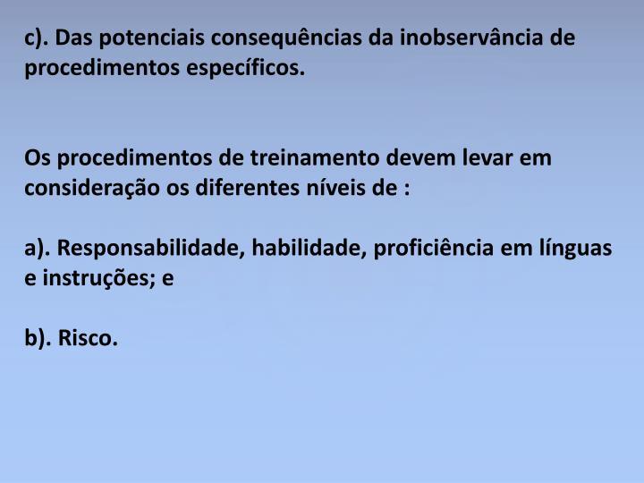 c). Das potenciais consequências da inobservância de procedimentos