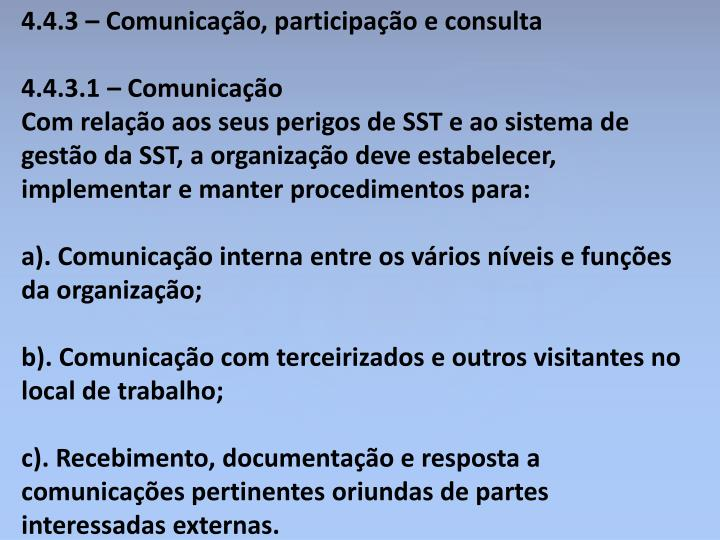 4.4.3 – Comunicação, participação e consulta