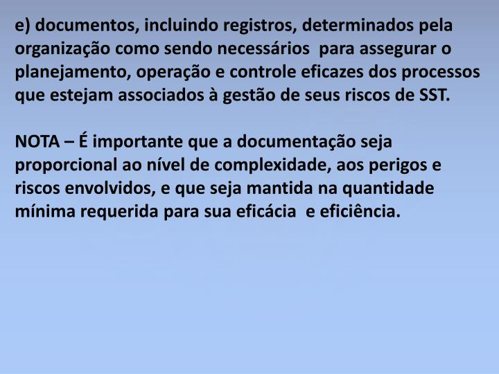 e) documentos