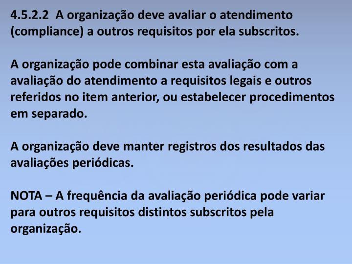 4.5.2.2  A organização deve avaliar o atendimento (