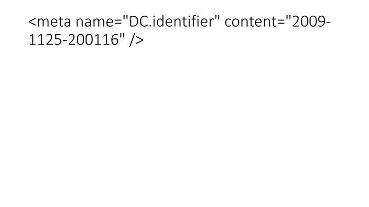 "<meta name=""DC.identifier"" content=""2009-1125-200116"" />"