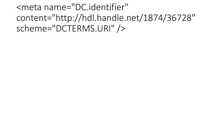 "<meta name=""DC.identifier"" content=""http://hdl.handle.net/1874/36728"" scheme=""DCTERMS.URI"" />"